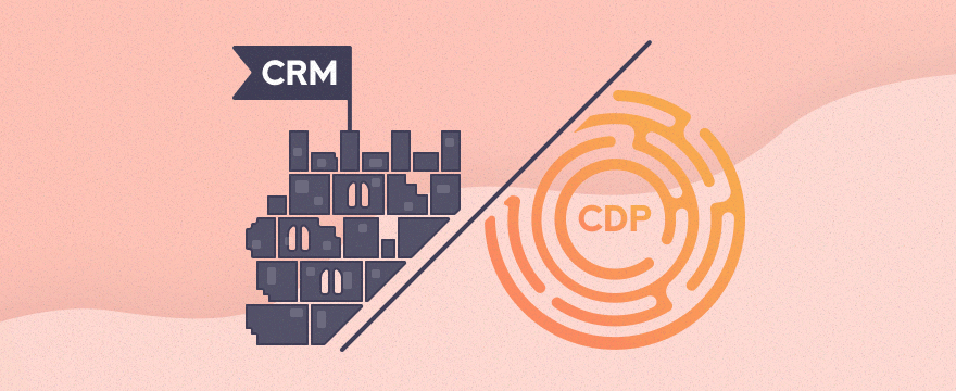 The CRM is dead. Long live the CDP.